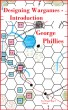 Designing Wargames - Introduction by George Phillies
