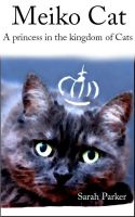 Cover for 'Meiko Cat: A princess in the kingdom of Cats'