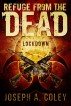 Refuge From The Dead - Lockdown by Joseph A. Coley