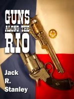 Cover for 'Guns Along The Rio'