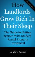 Cover for 'How Landlords Grow Rich In Their Sleep: The Guide to Getting Started With Student Rental Property Investment'