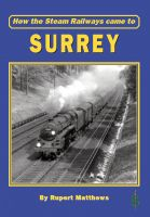 Cover for 'How the Steam Railways came to Surrey'