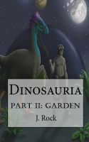 Cover for 'Dinosauria - Part II: Garden'