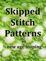 Cover for 'Skipped Stitch Patterns: A New Age Looping eBook'