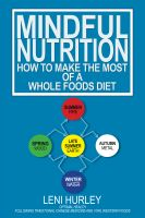 Cover for 'Mindful Nutrition, How to Make the Most of a Whole Foods Diet'