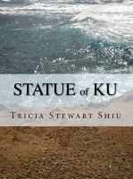 Cover for 'The Statue of Ku (Moa Series #2)'