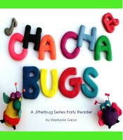 Cover for 'Cha-Cha Bugs: A Jitterbug Series Early Reader'