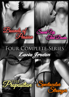 Cover for 'Four Complete Series: Bounds Of Passion, Sexed Up/Tied Down, Spectacular Stranger, The Proposition'