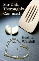 Cover for 'Stir Until Thoroughly Confused (Toronto Series #4)'