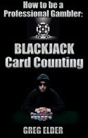 Cover for 'Blackjack Card Counting - How to be a Professional Gambler'