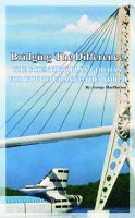 Cover for 'Bridging The Difference'