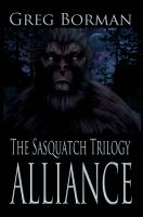 Cover for 'The Sasquatch Trilogy: Alliance'