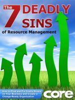 Cover for 'The 7 Deadly Sins of Resource Management:  How to Find and Fix Costly Drains on Your Business and Create a Change-Ready Organization'