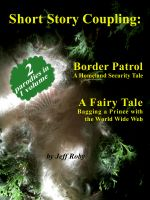 Cover for 'Short Story Coupling: Border Patrol, A Fairy Tale'