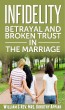 Infidelity: Betrayal And Broken Trust In The Marriage by William & Rev. Mrs. Dorothy Appiah