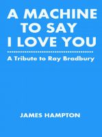 Cover for 'A Machine To Say I Love You'