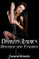 Cover for 'Dragon Ladies Defeated and Enslaved'