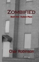 Cover for 'Zombified (Book One:  Hudson Place)'