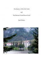 Cover for 'The History of Dixville Notch, New Hampshire and The Balsams Grand Resort Hotel'