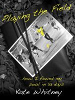 Cover for 'Playing the Field'