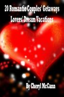 Cover for '20 Romantic Couples Getaways, Lovers' Dream Vacations'