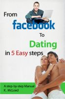 Cover for 'From Facebook to Dating in 5 Easy Steps'