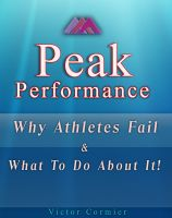 Cover for 'Peak Performance - Why Athletes Fail & What To Do About It!'