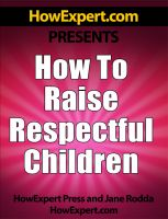 Cover for 'How To Raise Respectful Children - Your Step-By-Step Guide To Raising Respectful Children'