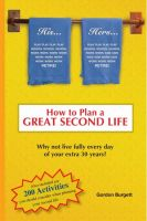 Cover for 'Booklet: How to Plan a Great a Great Second Life: What are you going to do with your extra 30 years?'