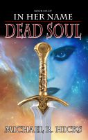Cover for 'Dead Soul (In Her Name: The Last War, Book 3)'