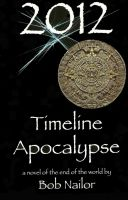Cover for '2012: Timeline Apocalypse'