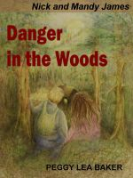 Cover for 'Danger in the Woods - Nick and Mandy James Series'