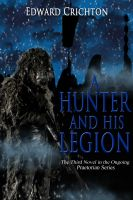 Cover for 'A Hunter and His Legion (The Praetorian Series - Book III)'