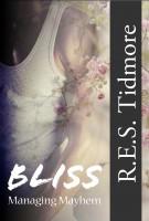 R.E.S. Tidmore - Bliss (Managing Mayhem)