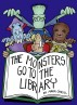 The Monsters Go To The Library by Mark O'Neill