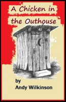 Cover for 'A Chicken in the Outhouse'