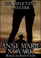 Cover for 'Her Reluctant Rancher (Contemporary Western Romance)'