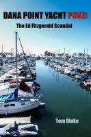 Cover for 'Dana  Point Yacht Ponzi. The Ed Fitzgerald Scandal'