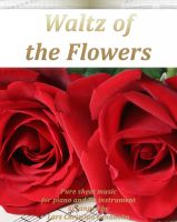 Cover for 'Waltz of the Flowers Pure sheet music for piano and Bb instrument arranged by Lars Christian Lundholm'