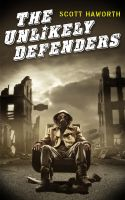 Cover for 'The Unlikely Defenders'