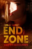 Kristen Middleton - Zombie Games Book Five - End Zone