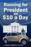 Cover for 'Running for President on $10 a Day'