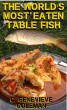 The World's Most Eaten Table Fish - How to Catch it and How to Cook it by C. Genevieve Coleman