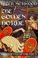 Cover for 'The Golden Horde (Tales of Old Russia #3)'