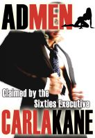 Cover for 'Claimed by the Sixties Executive (Ad Men)'