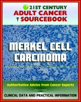 Cover for '21st Century Adult Cancer Sourcebook: Merkel Cell Carcinoma (MCC) - Clinical Data for Patients, Families, and Physicians'