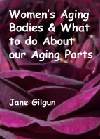 Cover for 'Women's Aging Bodies & What to do About Our Aging Parts'