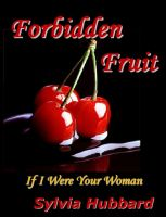 Cover for 'Forbidden Fruit: If I Were Your Woman'