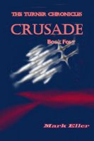 Cover for 'Crusade, Book 4 of The Turner Chronicles'