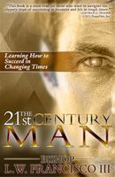 Cover for 'The 21st Century Man: Learning How to Succeed in Changing Times'